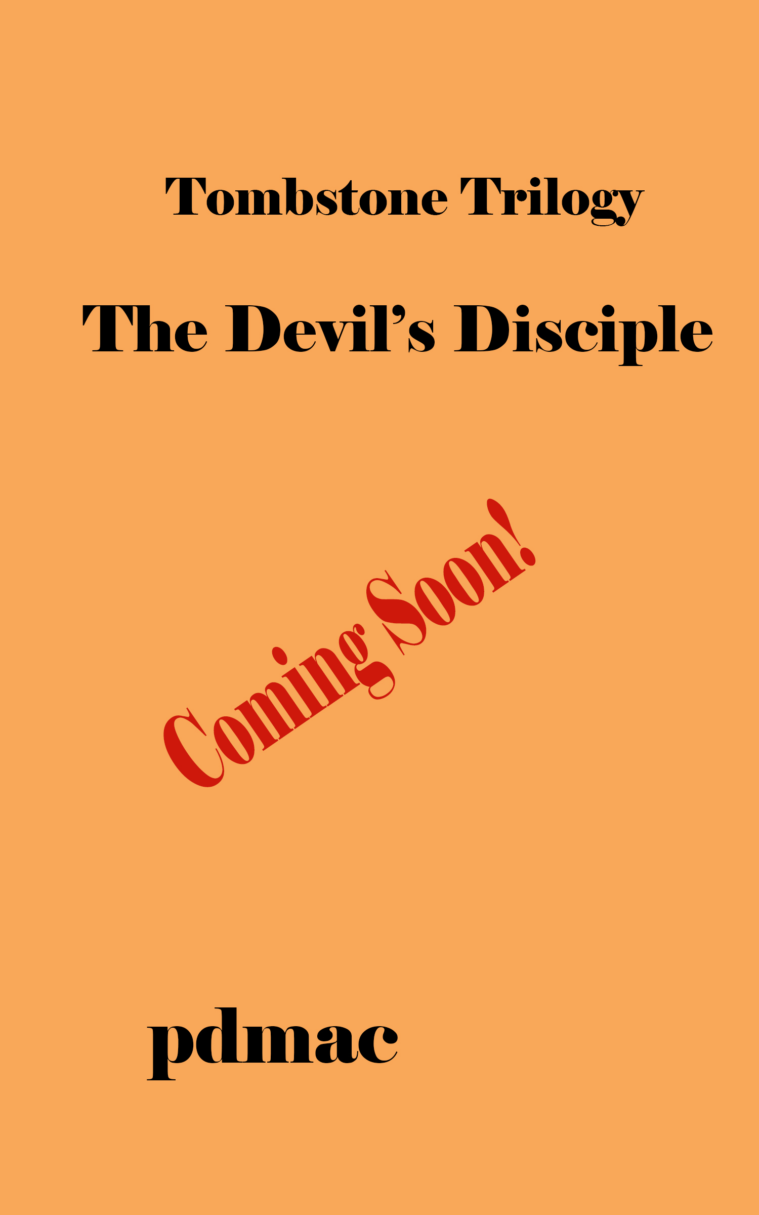 The Devil's Disciple - Coming Soon!!