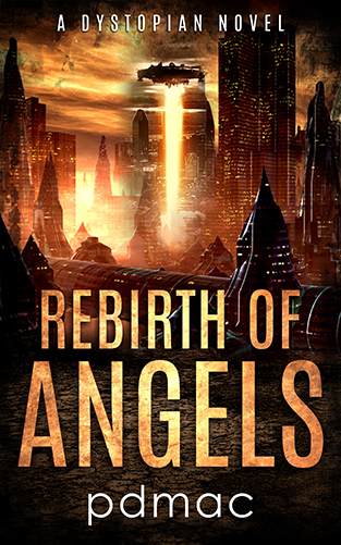 Rebirth of Angels - A Dystopian Novel (Website Size)